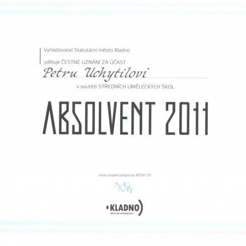 ČESTNÉ UZNÁNÍ - Petru Chytilovi za účast v soutěži středních uměleckých škol ABSOLVENT 2011